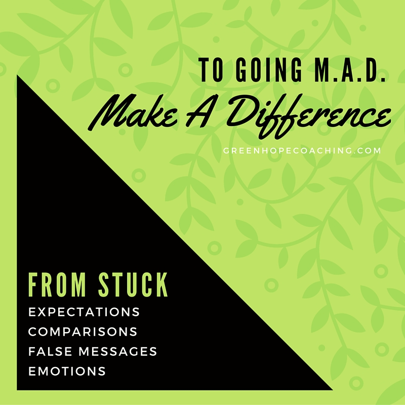 FROM STUCK TO MAD